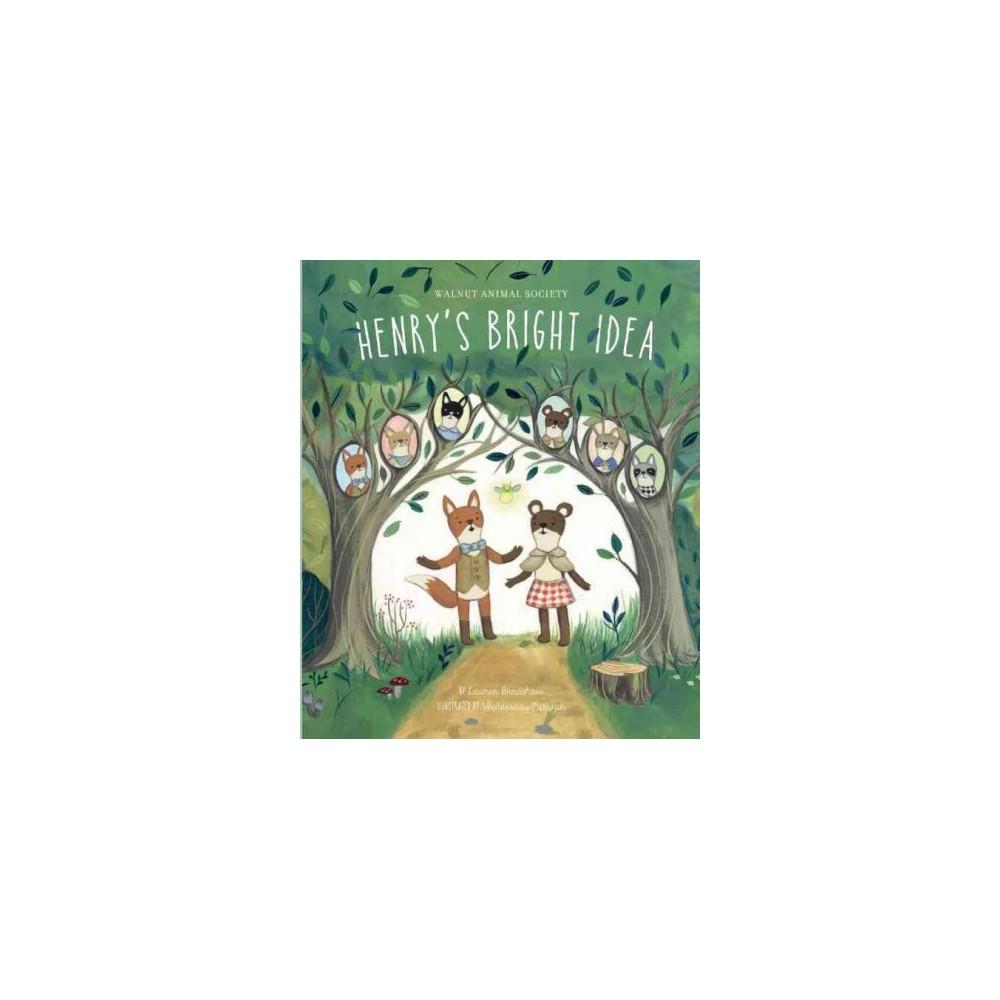 Henry's Bright Idea : Henry's Bright Idea (School And Library) (Lauren Bradshaw)