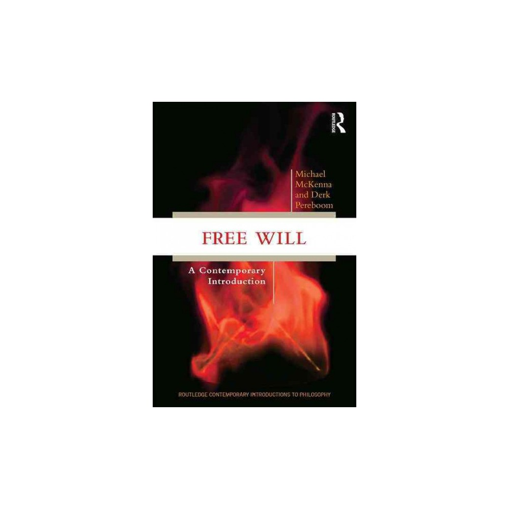 Free Will : A Contemporary Introduction (Paperback) (Michael McKenna & Derk Pereboom)