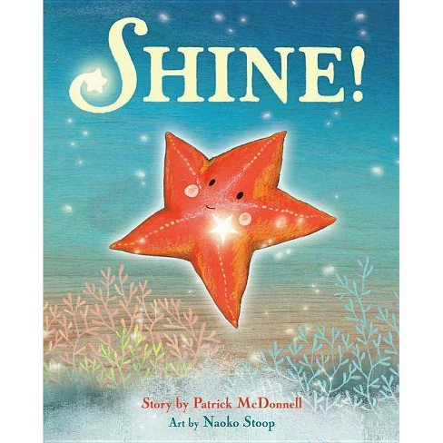 Shine! - by  Patrick McDonnell (Hardcover) - image 1 of 1