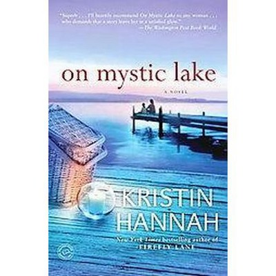 On Mystic Lake ( Ballantine Reader's Circle) (Reprint) (Paperback) by Kristin Hannah