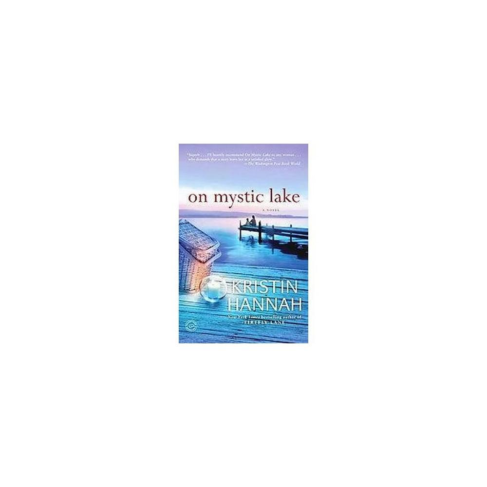 On Mystic Lake Ballantine Reader S Circle Reprint Paperback By Kristin Hannah