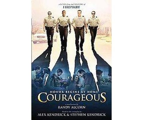 Courageous (Media Tie-In) (Paperback) by Alex Kendrick - image 1 of 1
