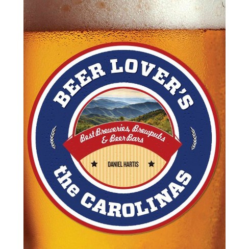 Beer Lover's The Carolinas (Paperback) (Daniel Hartis) - image 1 of 1