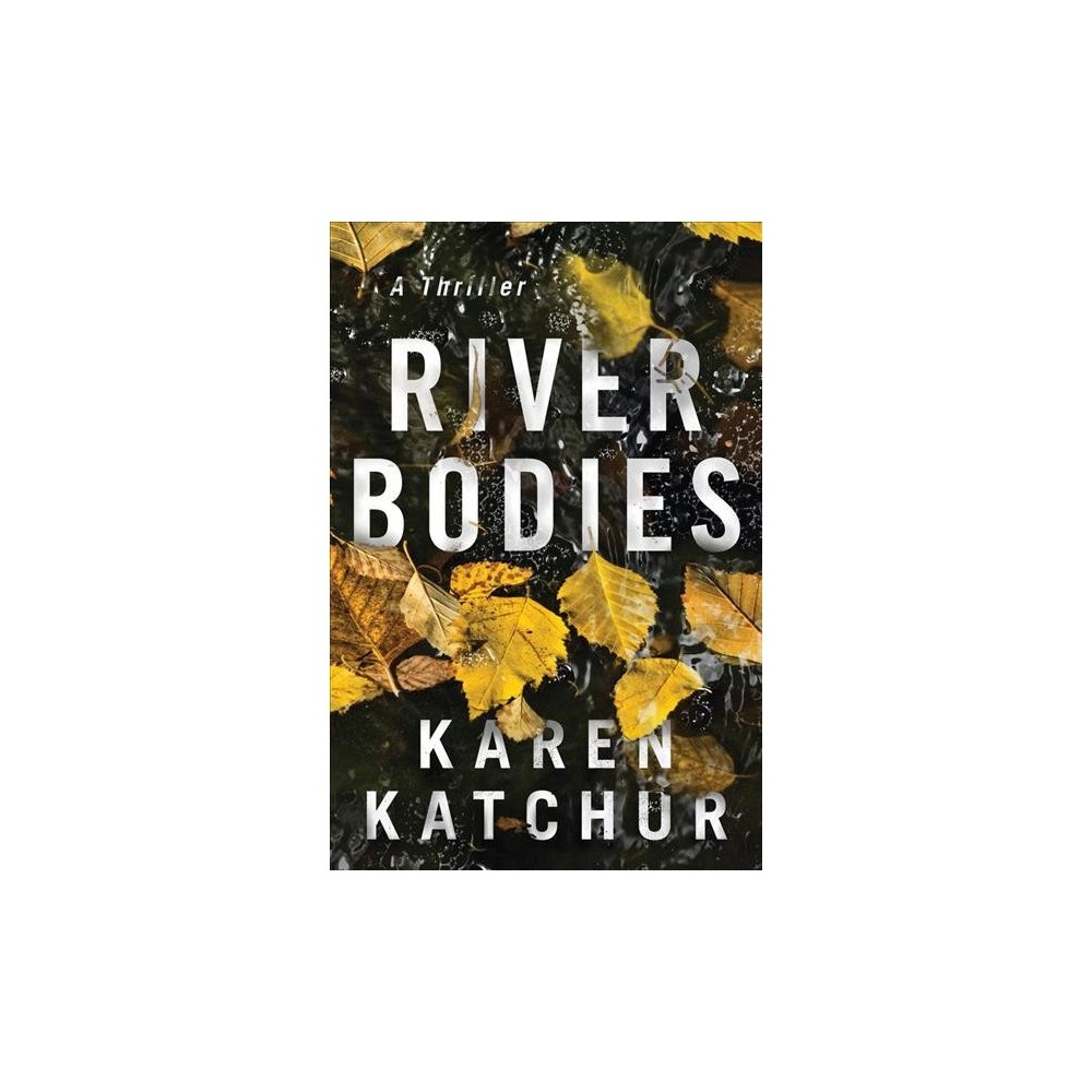 River Bodies - Reprint by Karen Katchur (Paperback)
