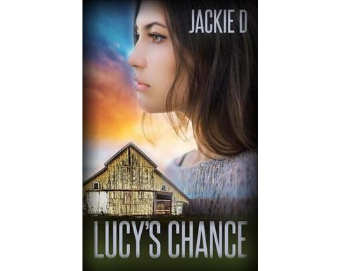 Lucy's Chance (Paperback) (Jackie D.) - image 1 of 1