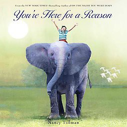 You're Here for a Reason (Hardcover)by Nancy Tillman