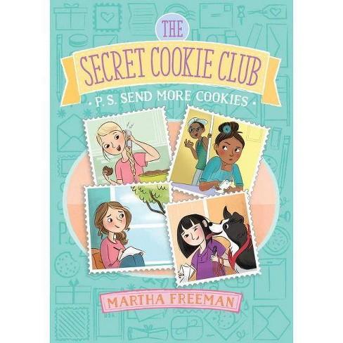 P.S. Send More Cookies - (Secret Cookie Club) by  Martha Freeman (Paperback) - image 1 of 1