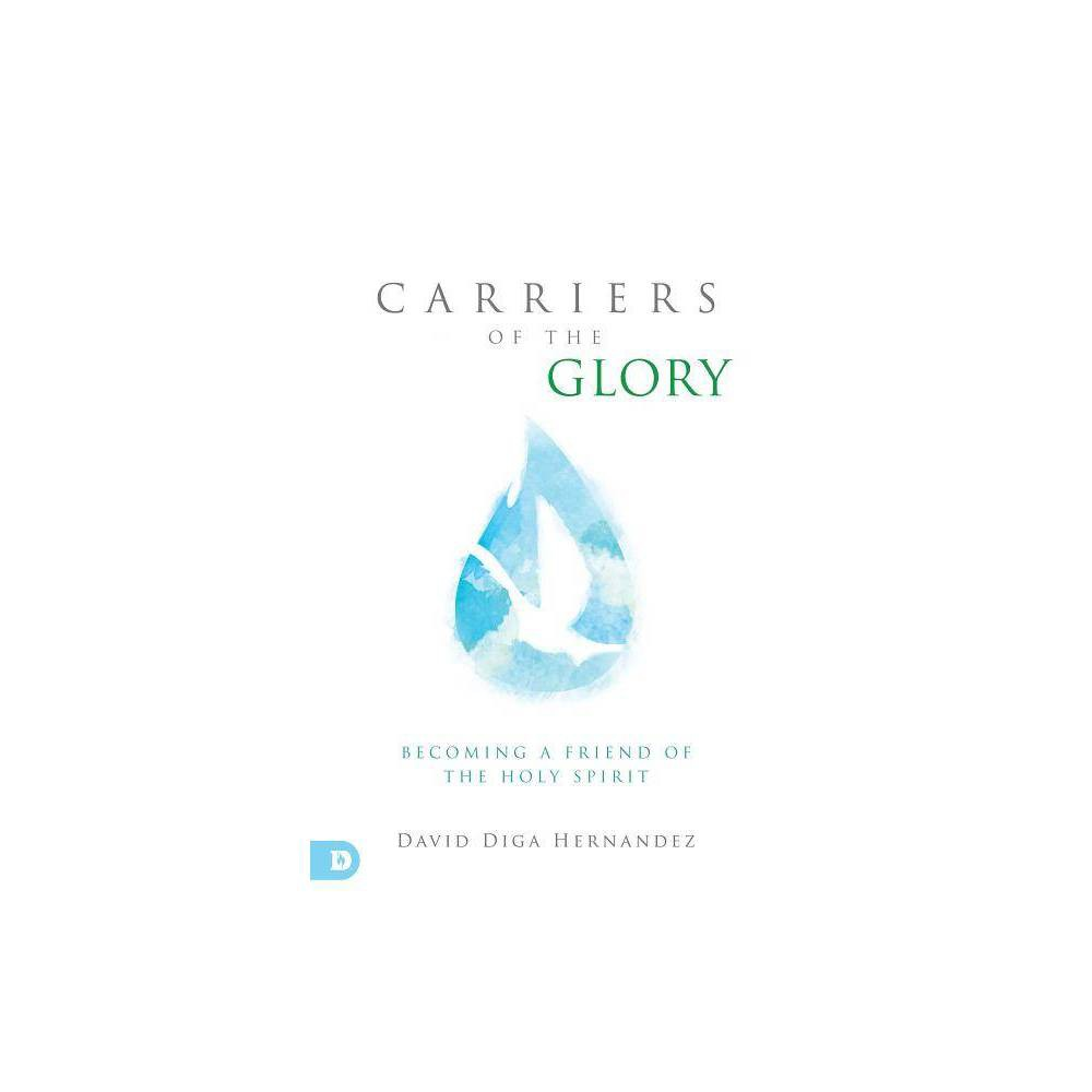Carriers Of The Glory By David Diga Hernandez Paperback