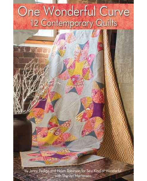 One Wonderful Curve 12 Contemporary Quilts (Paperback) (Jenny Pedigo & Helen Robinson) - image 1 of 1
