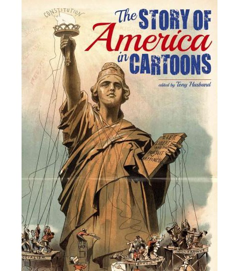 Story of America in Cartoons (Hardcover) - image 1 of 1