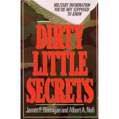 Dirty Little Secrets - by  James F Dunnigan & Albert Nofi (Paperback) - image 1 of 1