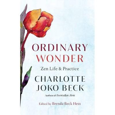 Ordinary Wonder - by  Charlotte Joko Beck (Paperback)