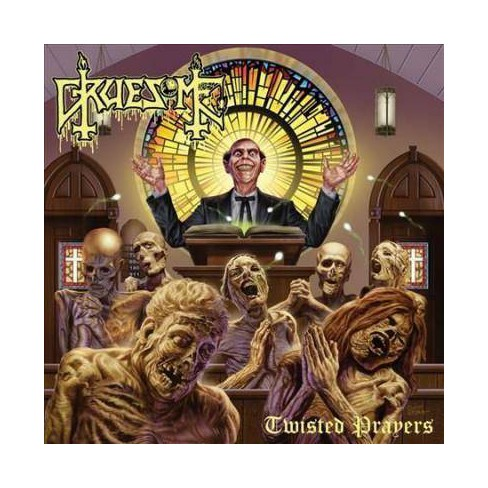 Gruesome - Twisted Prayers (CD) - image 1 of 1