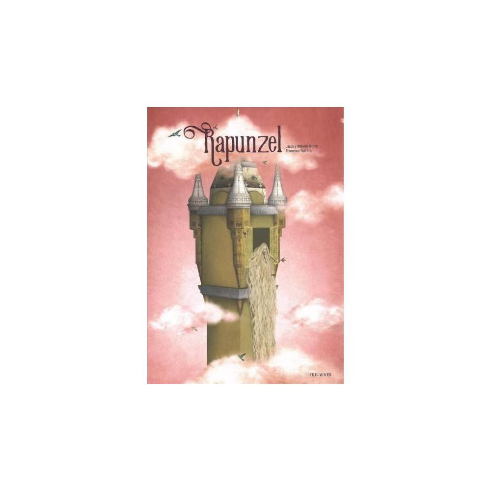 Rapunzel - by Jacob Grimm & Wilhelm Grimm (Hardcover)