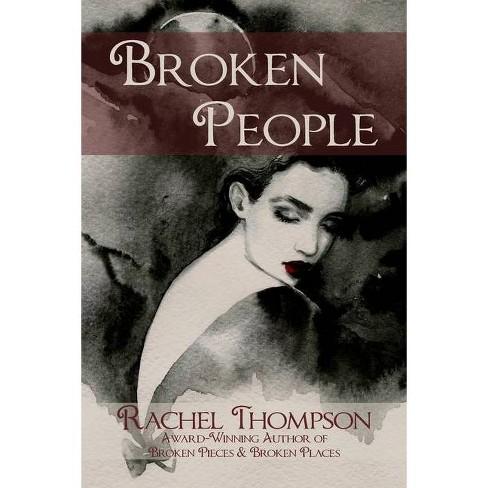 Broken People - by  Rachel Thompson (Paperback) - image 1 of 1