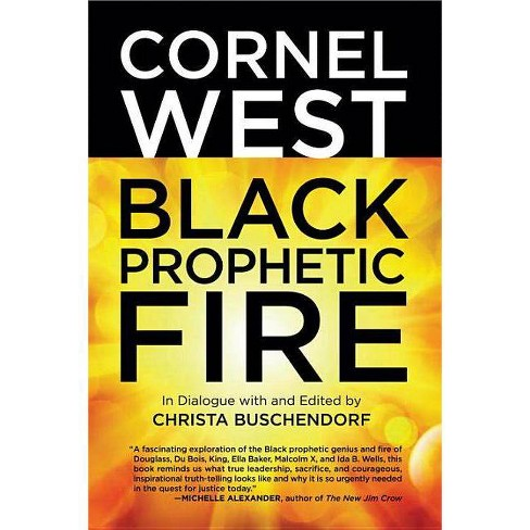 Black Prophetic Fire - by  Cornel West & Christa Buschendorf (Paperback) - image 1 of 1