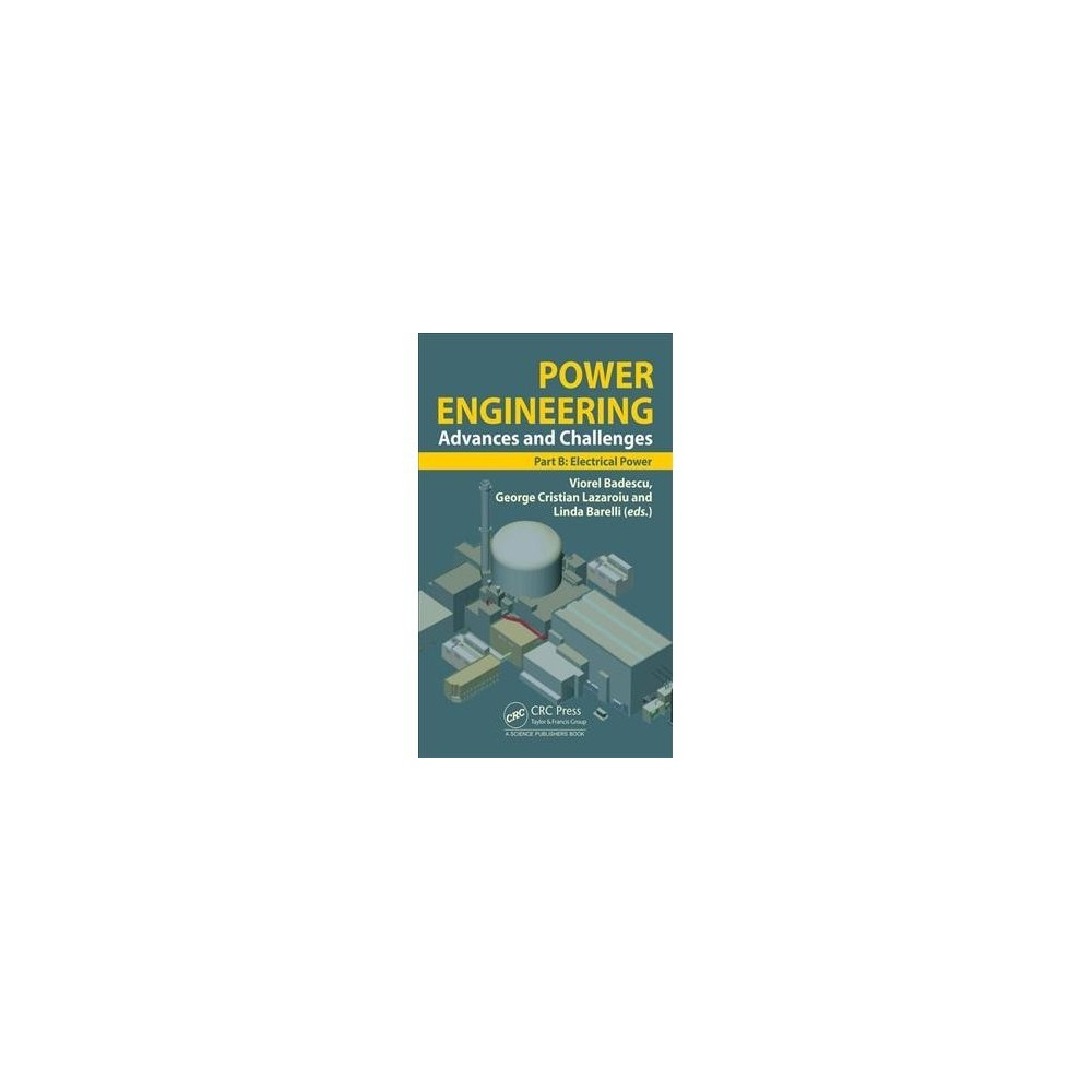 Power Engineering : Advances and Challenges: Part B: Electrical Power - (Hardcover)
