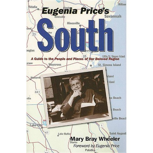Eugenia Price's South - by  Mary Bray Wheeler (Paperback) - image 1 of 1