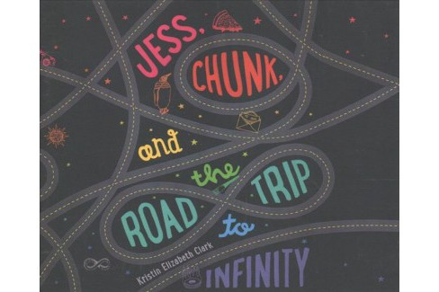 Jess, Chunk, and the Road Trip to Infinity (Unabridged) (CD/Spoken Word) (Kristin Elizabeth Clark) - image 1 of 1