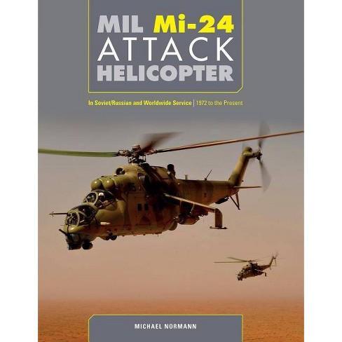 MIL Mi-24 Attack Helicopter - by  Michael Normann (Hardcover) - image 1 of 1