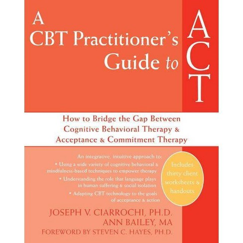A CBT Practitioner's Guide to ACT - by  Joseph V Ciarrochi & Ann Bailey (Paperback) - image 1 of 1