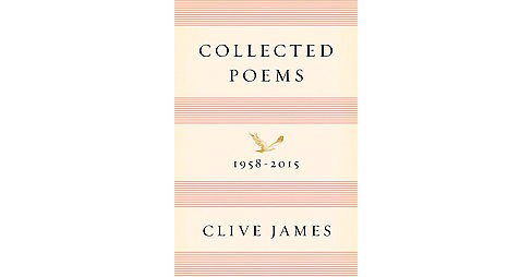 Collected Poems : 1958-2015 (Hardcover) (Clive James) - image 1 of 1