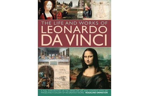Life and Works of Leonardo Da Vinci : A Full Exploration of the Artist, His Life and Context, With 500 - image 1 of 1