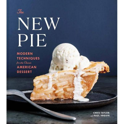 The New Pie - by Chris Taylor & Paul Arguin (Hardcover)