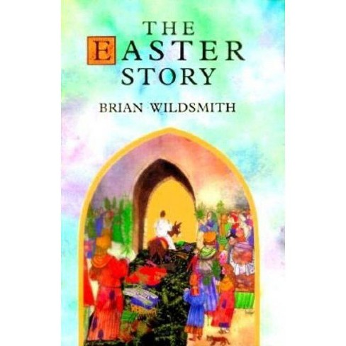 The Easter Story - by  Brian Wildsmith (Hardcover) - image 1 of 1