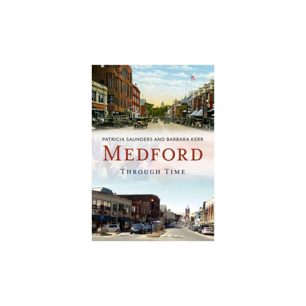 Medford Through Time (Paperback) (Patricia Saunders & Barbara Kerr)