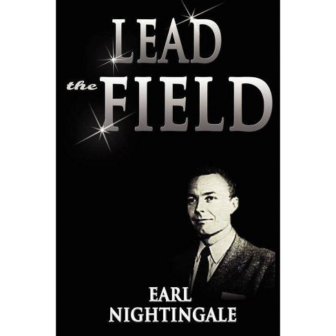 Lead the Field - by  Earl Nightingale (Paperback) - image 1 of 1