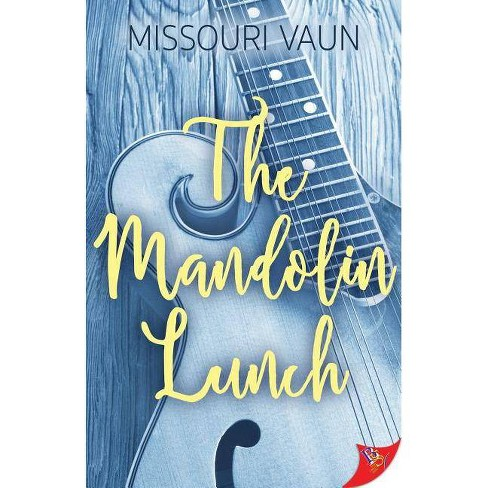 The Mandolin Lunch - by Missouri Vaun (Paperback)