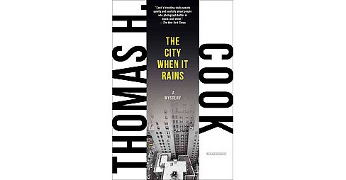 City When It Rains (Reissue) (Paperback) (Thomas H. Cook) - image 1 of 1