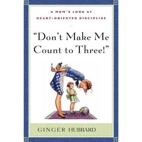 Don't Make Me Count to Three - (Paperback) - image 1 of 1