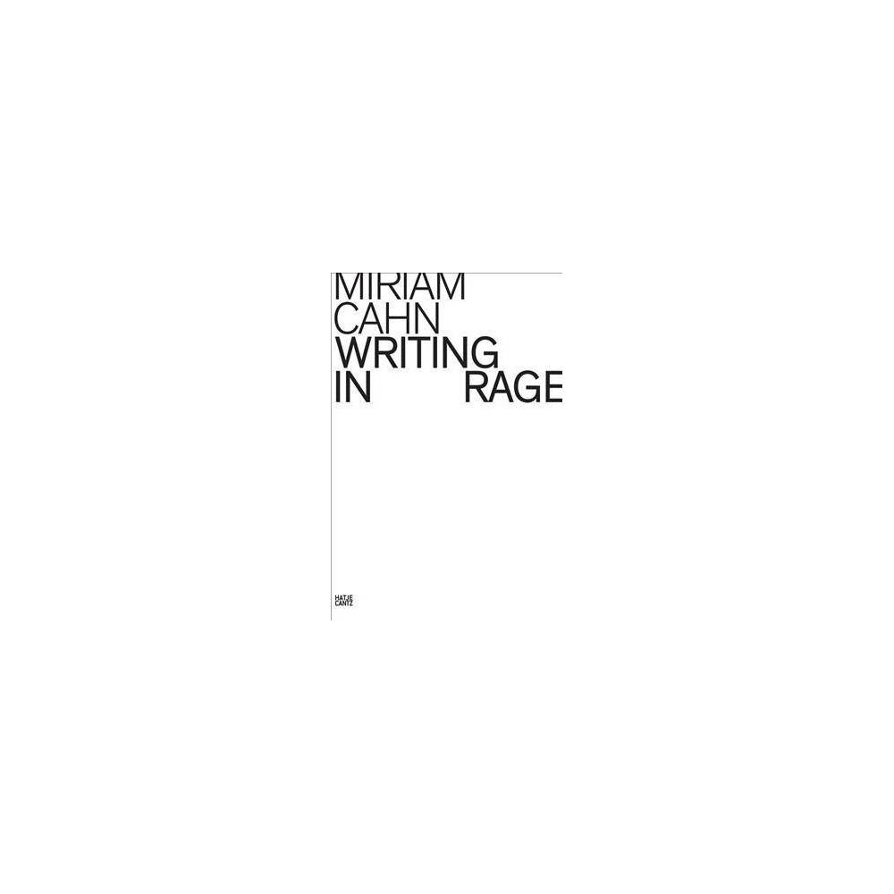 Miriam Cahn : Writing in Rage - (Paperback)