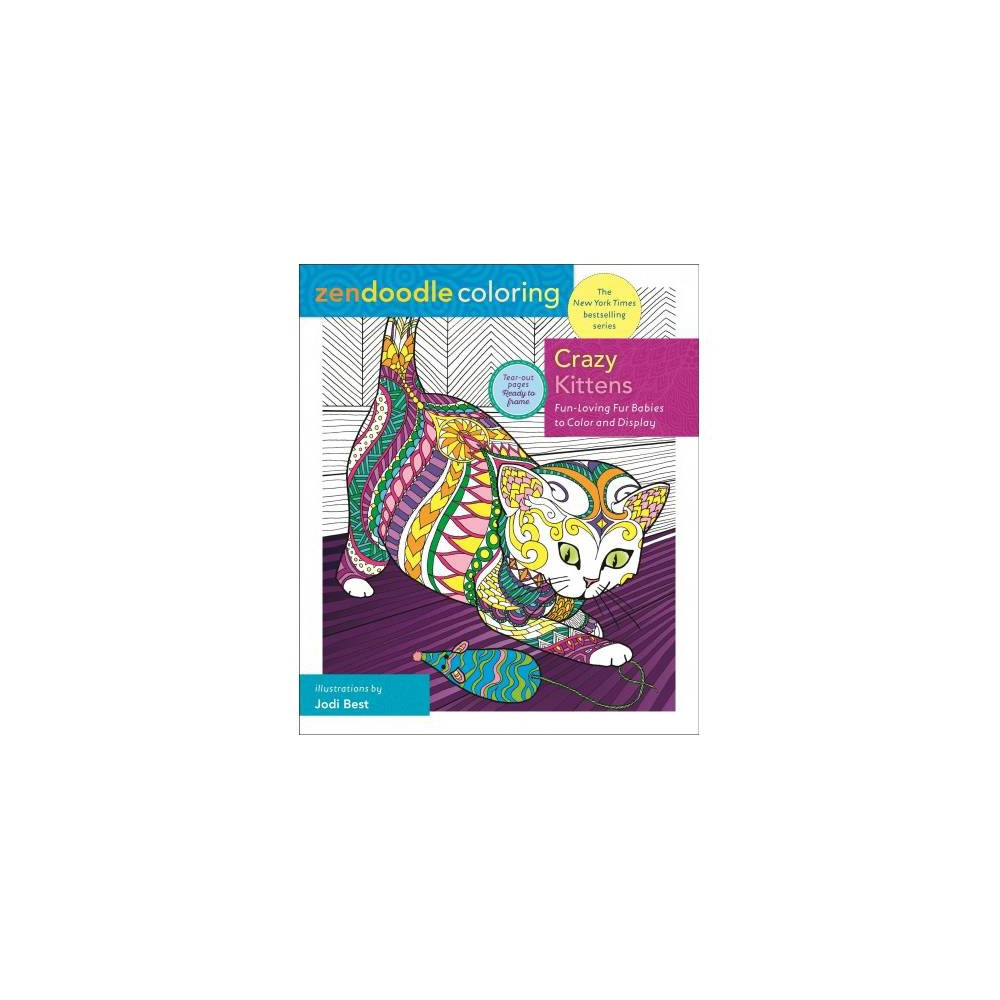 Crazy Kittens : Fun-Loving Fur Babies to Color and Display - (Paperback)