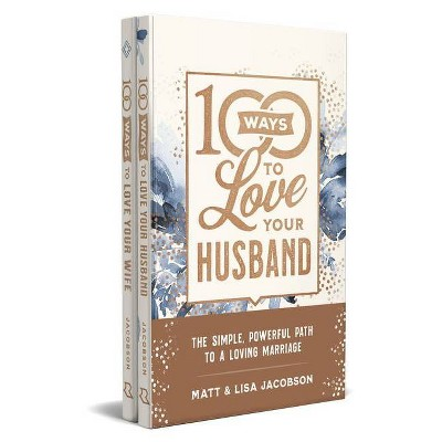 100 Ways to Love Your Husband/Wife Deluxe Edition Bundle - by Matt Jacobson & Lisa Jacobson (Hardcover)