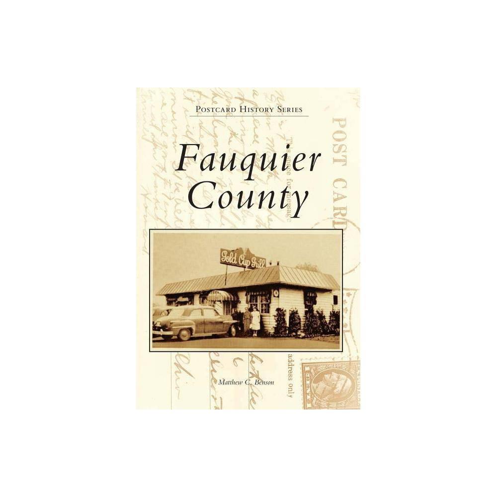 Fauquier County Postcard History By Matthew C Benson Paperback