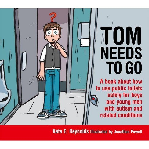 Tom Needs to Go - (Sexuality and Safety with Tom and Ellie) by  Kate E Reynolds (Hardcover) - image 1 of 1