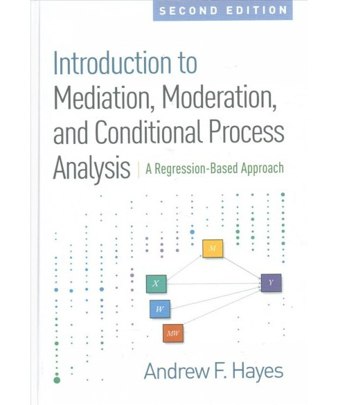 Introduction to Mediation, Moderation, and Conditional Process Analysis : A Regression-based Approach - image 1 of 1