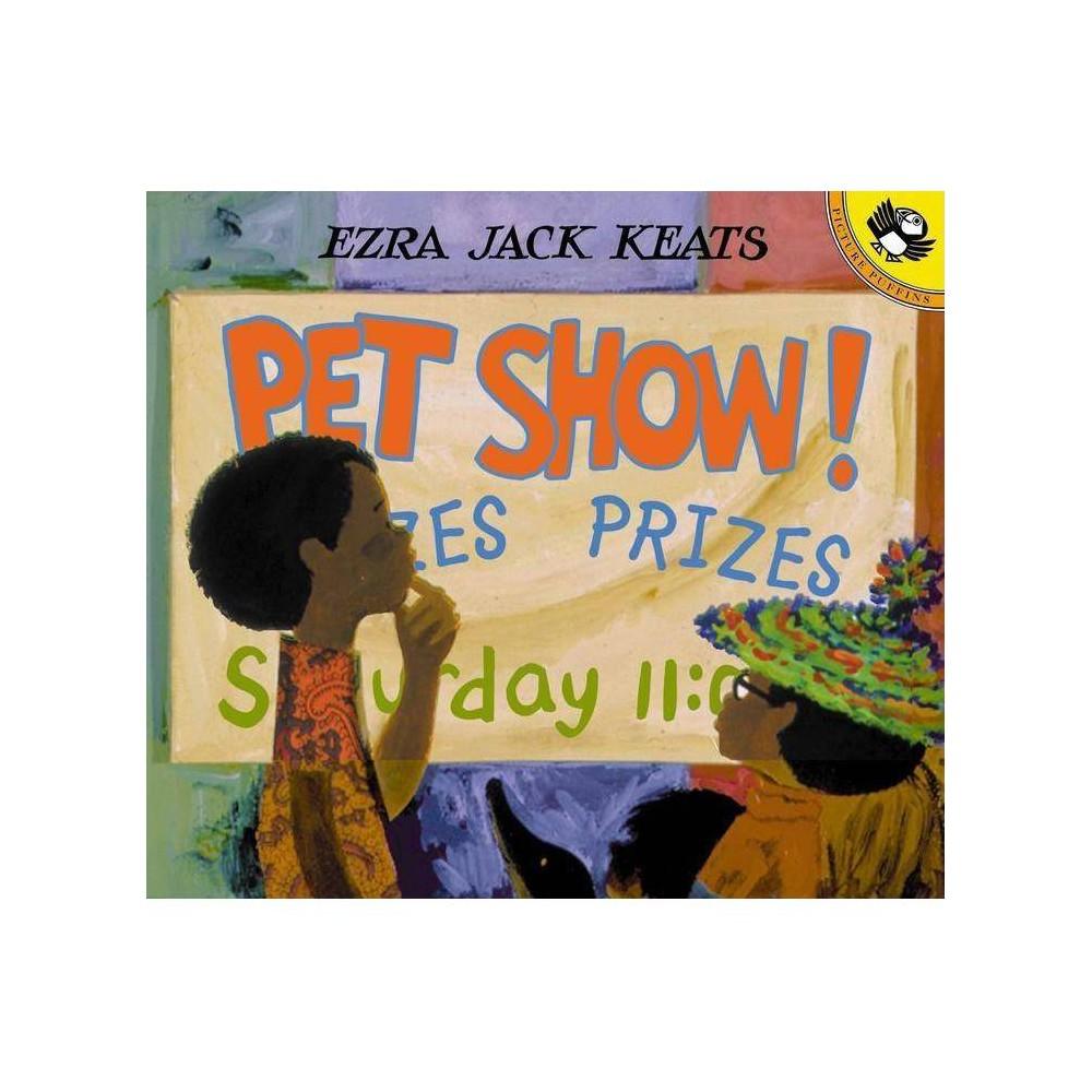 Pet Show! - by Ezra Jack Keats (Paperback) Top