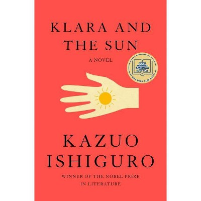Klara and the Sun - by Kazuo Ishiguro (Hardcover)