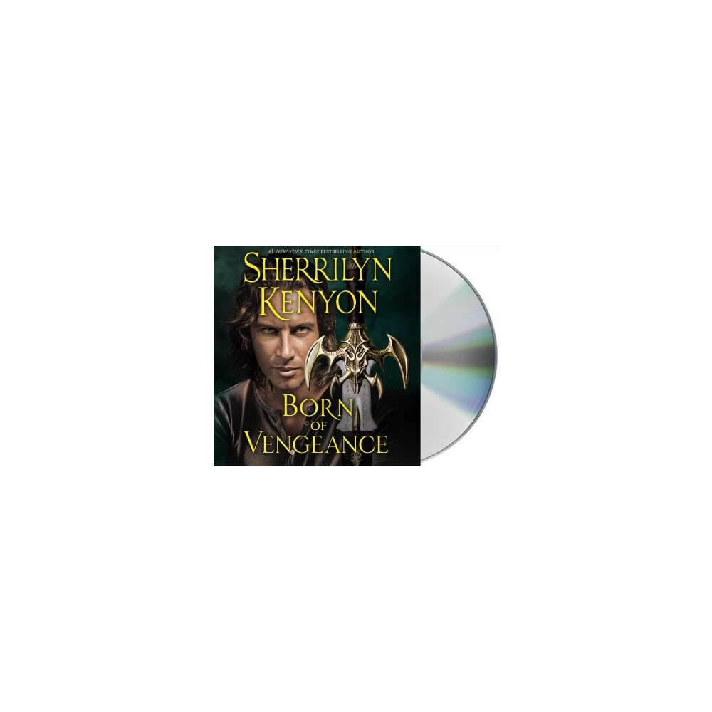 Born of Vengeance : The League: Nemesis Rising (Unabridged) (CD/Spoken Word) (Sherrilyn Kenyon)