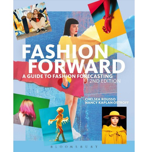 Fashion Forward : A Guide to Fashion Forecasting -  by Chelsea Rousso & Nancy Kaplan Ostroff (Paperback) - image 1 of 1