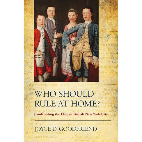 Who Should Rule at Home? - by  Joyce D Goodfriend (Hardcover) - image 1 of 1