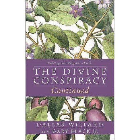 The Divine Conspiracy Continued - by  Dallas Willard & Gary Black (Paperback) - image 1 of 1