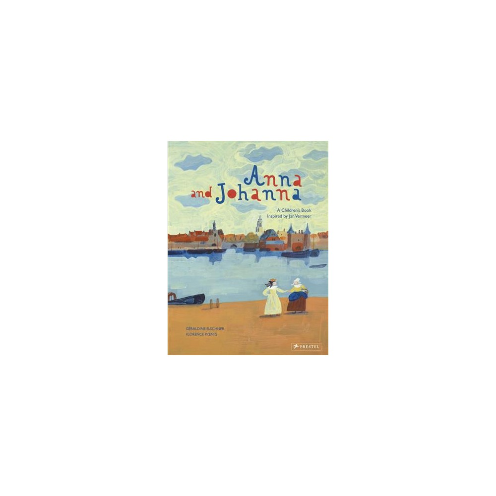 Anna and Johanna - by Geraldine Elschner (Hardcover)