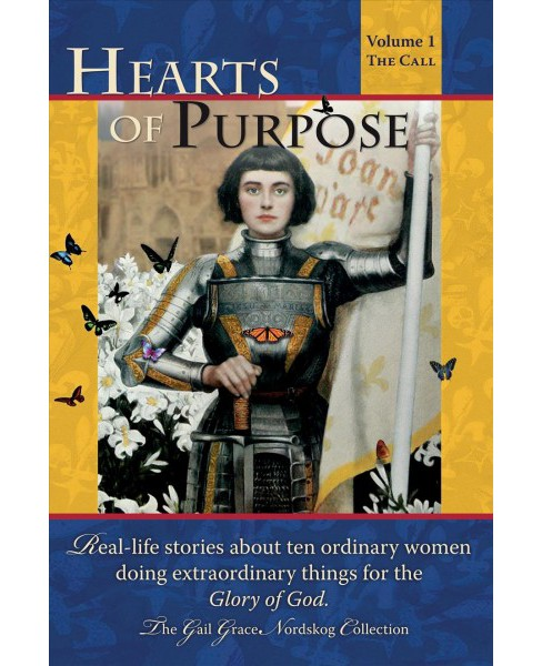 Hearts of Purpose : Real-Life Stories from Ordinary Women Doing Extraordinary Things for the Glory of - image 1 of 1