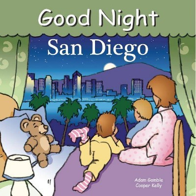 Good Night San Diego - (Good Night (Our World of Books))by Adam Gamble (Board Book)