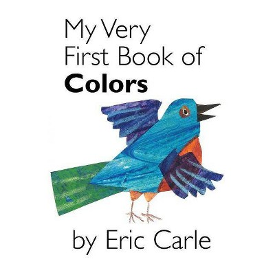 My Very First Book Of Colors - by Eric Carle (Board Book)